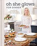 New Book: Oh She Glows for Dinner