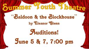 Auditions for Baldoon and the Blockhous
