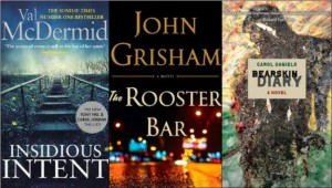 new book covers: Insidious Intent. The Rooster Bar. Bearskin Diary
