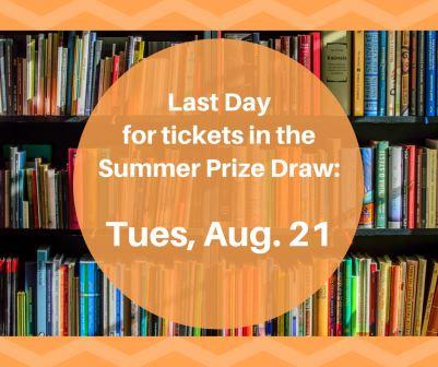 Last day for Prize Draw tickets is Aug 21