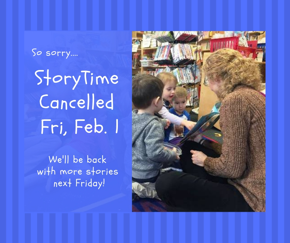 StoryTime cancelled Feb. 1 notice with picture of librarian reading to children
