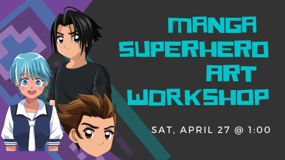 Graphic for Manga Superhero Art Workshop