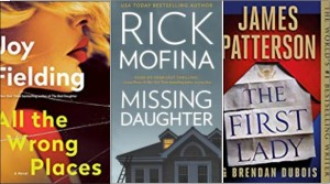 New book covers: All the wrong places; Missing daughter; The first lady