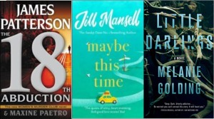 New book covers: The 18th abduction, Maybe this time, Little darlings
