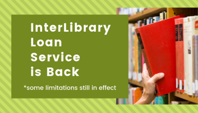 Interlibrary loan service is back with some limitations