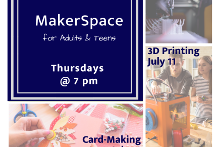 MakerSpace for Adults & Teens!