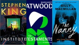 New book covers: The institute; The testaments; The nanny