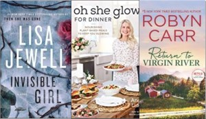New Books: Invisible girl, Oh She Glows for dinner; Return to Virgin River